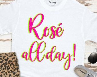 Rosé All Day Svg, Rosé Svg, Wine Svg, Brunch Svg, Girl Quote, svg for Cricut, Silhouette Cutting Files, tshirt svg, cricut cut file