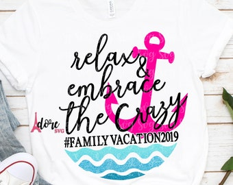 Relax and enjoy the crazy Family Trip svg,Family vacation Svg,Cruise SVG,Family Svg,Tshirt Svg,SUMMER,Nautical Svg,vacation svg,Anchor svg
