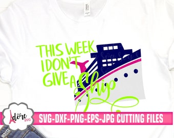 I don't give a ship svg, Family Trip Svg, Cruise SVG, Family Vacation Svg, cruise Svg,Nautical Svg,Boat Svg, svg for cricut, cruise ship svg