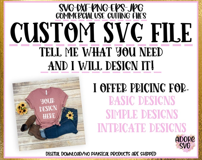 Featured listing image: Custom SVG File for Cricut, custom svg file, custom silhouette file, Brother ScanNCut file, Guaranteed clean svg cut file made just for you!