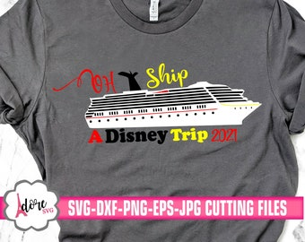 disney trip 2021 oh ship svg,Family Trip Svg,Cruise SVG,Family Vacation Svg,cruise Svg,Nautical Svg,Boat Svg,svg for cricut,cruise ship svg