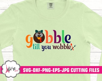 gobble till you wobble svg, Fall SVG, rustic svg, thankful svg, grunge svg, Thanksgiving svg, Digital, commercial use, dxf, eps, print