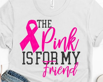 pink is for my friend svg, breast cancer svg, awareness svg, dxf, eps, friend svg, cancer svg,svg for cricut,cancer svg, cancer ribbon svg