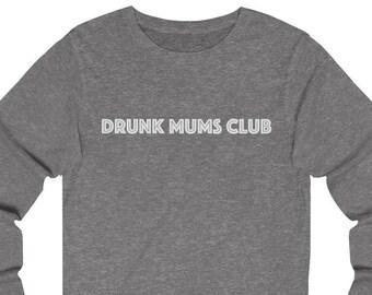 eb0e4ba4a DRUNK MUMS CLUB. Slogan Tee. Womens Long Sleeve. Joke Tee.Mothers Day Gift.