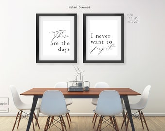 """These Are The Days I Never Want To Forget Wall Art Set, 11"""" x 14"""", and 16"""" x 20"""" Inspirational PRINTABLE wall art, Wall Decor"""