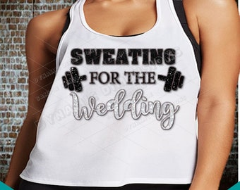 d9e3eec6 Sweating for the Wedding SVG - dxf- Cut file - Silhouette Cricut - Scan N  Cut Exercise - Weight Lifting SVG - Gym Cut File decal iron