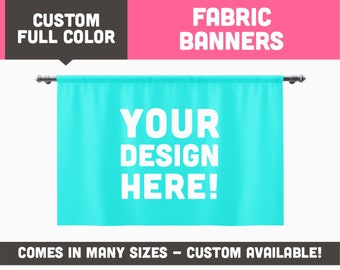 FULL COLOR, Custom Printed Fabric Banners || Available in Many Sizes / Custom Sizing Available