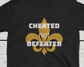 Cheated not Defeated New Orleans Saints T-Shirt 069eac11c
