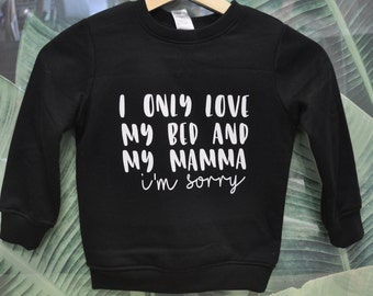 23736dbd I only love my bed and my mamma - I'm sorry|Shirt Decal| Kids| Decal  Only|HTV|Heat Transfer Vinyl|Rap Quotes|Custom|Image Transfer