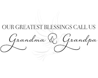 47ae778cf Our Greatest Blessings Call Us Grandma and Grandpa, PNG and SVG File