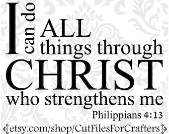 I Can Do All Things Through Christ Who Strengthens Me Svg, Philippians 4:13 Svg, Strong And Courageous, Jeremiah 29;11