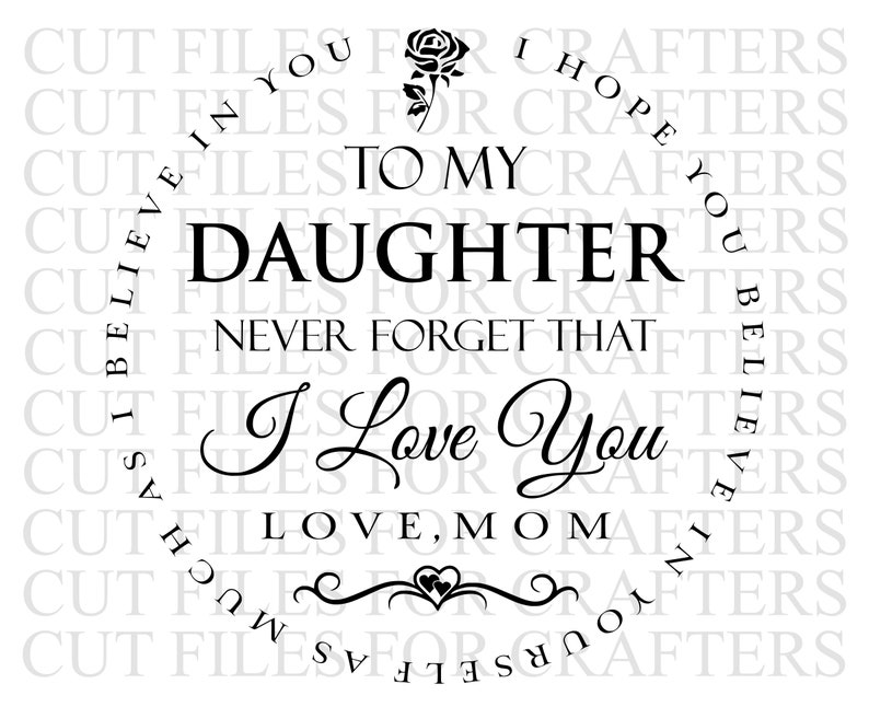 Download To My Daughter Never Forget That I Love You SVG Love Mom ...