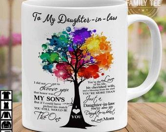 889f1558d5ad6 To My Daughter - In - Law - Choose You My Son's - Love Mom - 11oz 15oz Mug  Gift colour full Ceramic Coffee Tea Cup Coffee Mug Ceramic