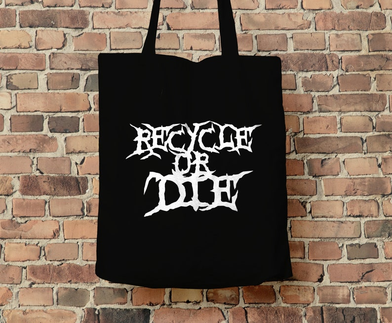 Reusable Grocery Bag Death Metal Book Bag Stop Plastic Recycle Or Die Organic Cotton Tote Bag Save the Planet