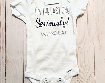 Surprise Reveal Third Baby Announcement OK I/'m the last one for real this time I/'m The Last One Seriously Baby Announcement Onesie