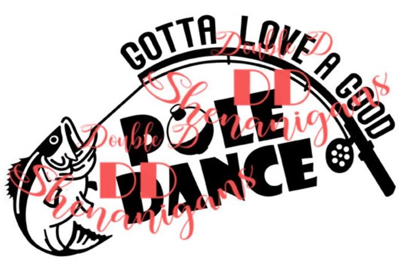 Download Gotta Love A Good Pole Dance SVG PDF Png DXF Eps Cricut | Etsy