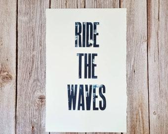 Ride the Waves- original letterpress poster on Somerset satin paper