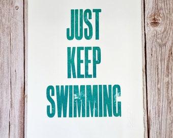 Just Keep Swimming- original letterpress poster on Somerset satin paper