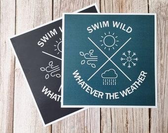 Swim Wild Whatever The Weather- wild swimming inspired digital print celebrating swimming outdoors all year around