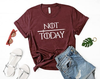 d2052a4821e1c Not Today Game of Thrones Arya Stark Tee, Arya Tee Shirt, GOT, Mother of  Dragons, Game of Thrones Tee Shirt