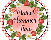 Sweet Summertime Strawberry Sign ,Summer Sign, Strawberry Sign, Metal Sign, Door Decor, Door Hanger, Wreath Attachment, Sweet Magnolia,Nonni
