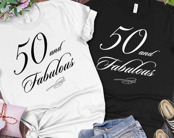 d8a06d23d 50th Birthday Shirt, Fifty and Fabulous, 50 and Fabulous, Fifty Fabulous  Shirt, Fabulous Shirt, Fabulous at 50, 50 Shirt, Fabulous Birthday