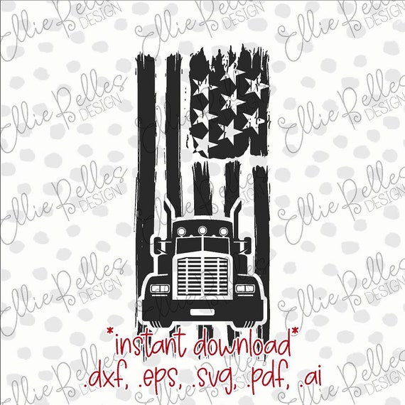 American Flag Trucker Vector Cut File Svg Dxf Eps Etsy