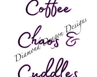 Coffee Chaos & Cuddles, Quote, Coffee, Mom, Mother's, Mother's Day, Waterslide, Digital Image Download, 3 Styles, PNG, JPG, File