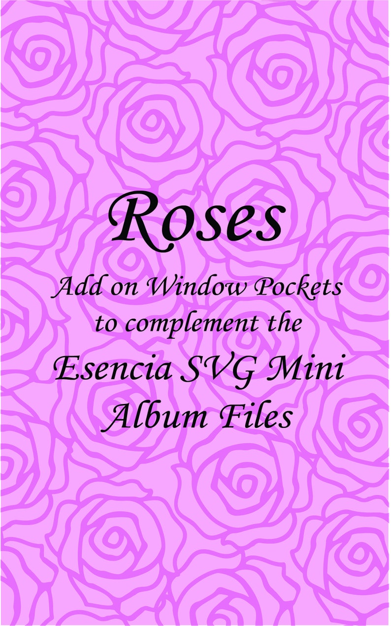 Roses SVG Window Pockets Add On to Complement the Esencia SVG Mini Album
