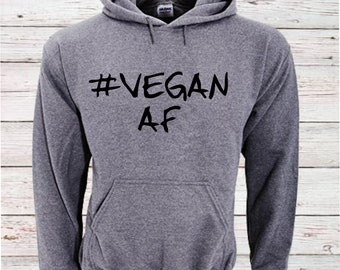 dc20cf295dd1 Vegan AF Gray Hoodie Vegan As Fuck Sweatshirt Gift for Him or Her