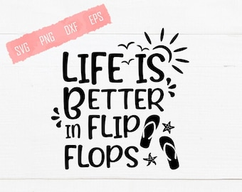 Life Is Better In Flip Flops SVG Shirt Print Commercial Use