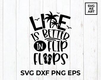Life Is Better In Flip Flops SVG Shirt Print