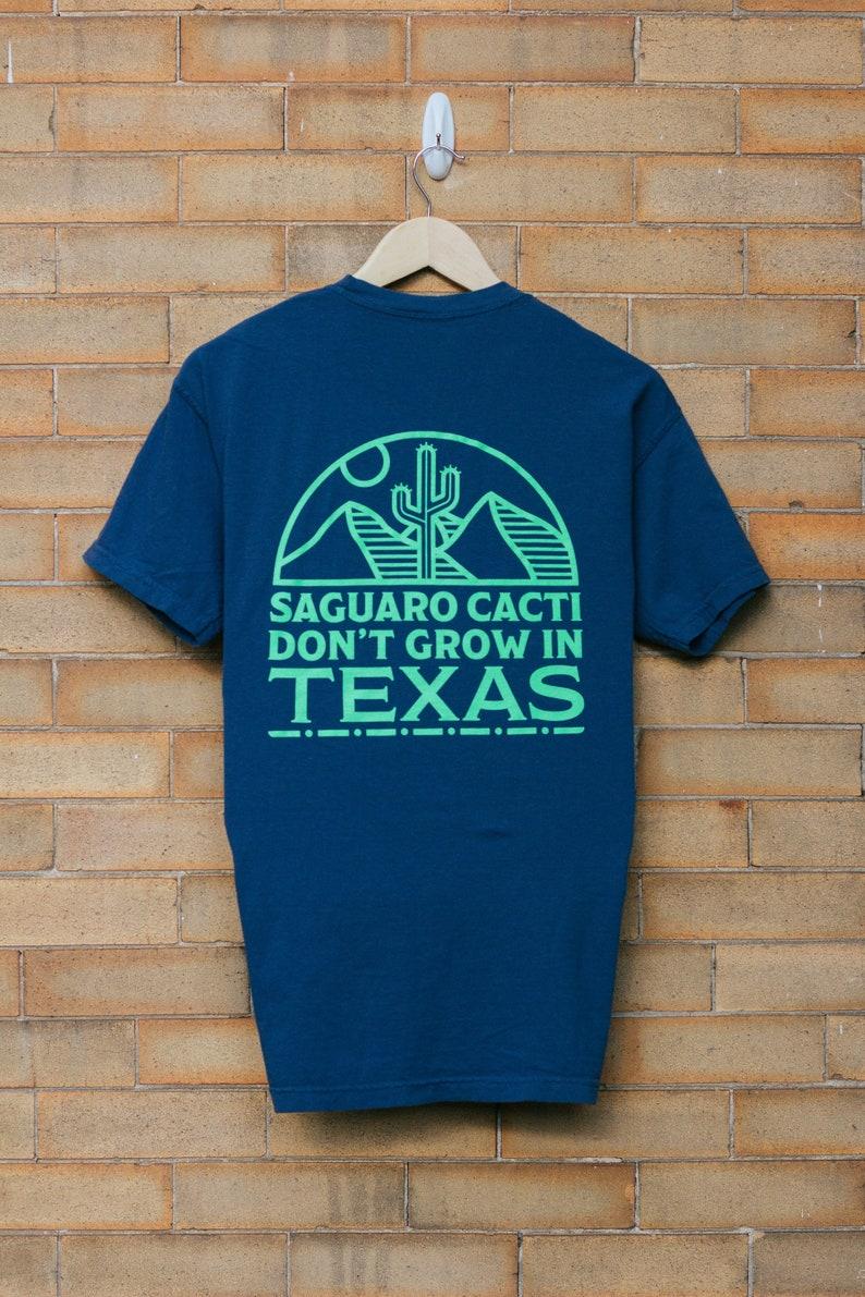 Saguaro Cacti Don't Grow In Texas T-Shirt  Navy image 0