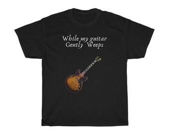 Gently Weeps - Beatles Shirt - Beatles Tshirt