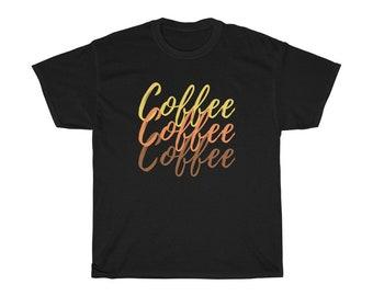Coffee Shirt - Coffee Shirt Funny - Coffee Shirt Saying