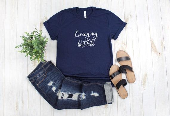 Living My Best Life tshirt, womens tee, womens shirt, lifestyle tee, shirt for her, tshirt, womens tshirt, graphic tshirt