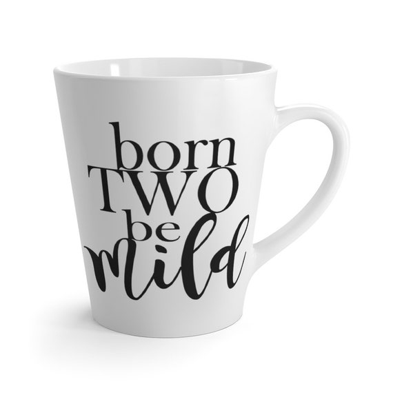 Custom order coffee mug for toddler 2nd birthday Born TWO be MILD