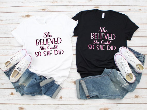 She Believed She Could So She Did women's tshirt, adult unisex tshirt, gift for her, cute women's tees