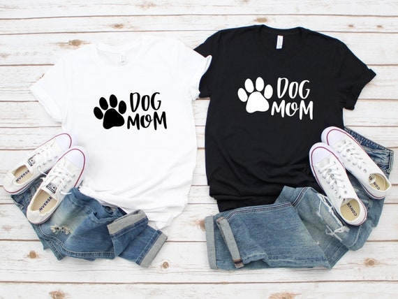 Dog Mom tshirt, dog mom shirt, dog mom gift, dog lover, dog mama, dog lover gift, gift for dog lover, gift for dog mom, fur mom
