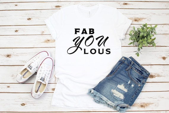 Fab-YOU-lous T-Shirt, womens tshirt, adult tshirt, womens tee, womens t-shirt, cute women's tshirt, cute tees, cute t-shirt