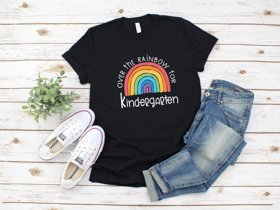 Custom Order Over the Rainbow for Kindergarten tshirt choose happy womens clothing unisex t-shirt