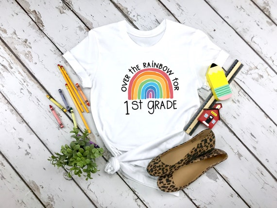 Over the Rainbow for 1st First Grade crew neck tshirt choose happy womens clothing unisex t-shirt, teacher tshirt