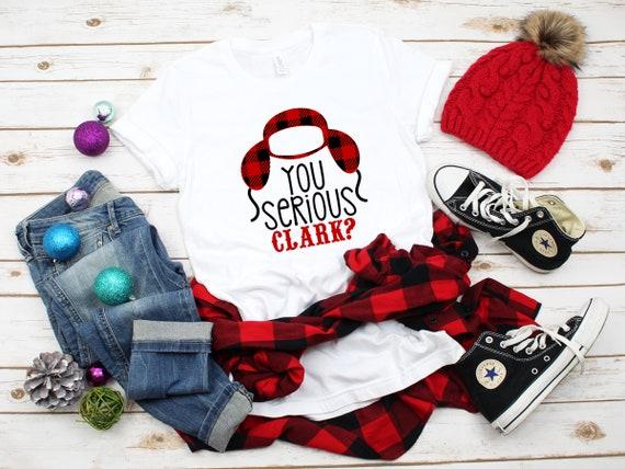 You Serious Clark tshirt, funny Christmas tshirt, Christmas tshirt, women's tshirt, festive tshirt