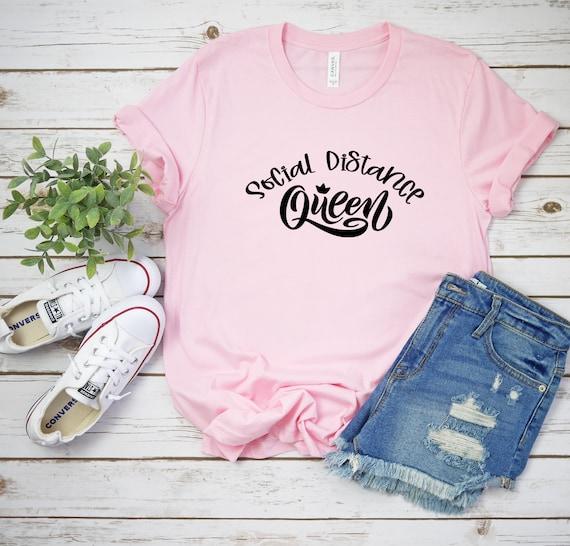 Social Distance Queen tshirt, graphic tee for women, unisex tshirts quarantine social distancing t-shirt