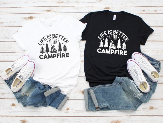 Camping shirt, Life is Better by the Campfire family tshirt for women, camper shirts for woman, happy camper tshirt