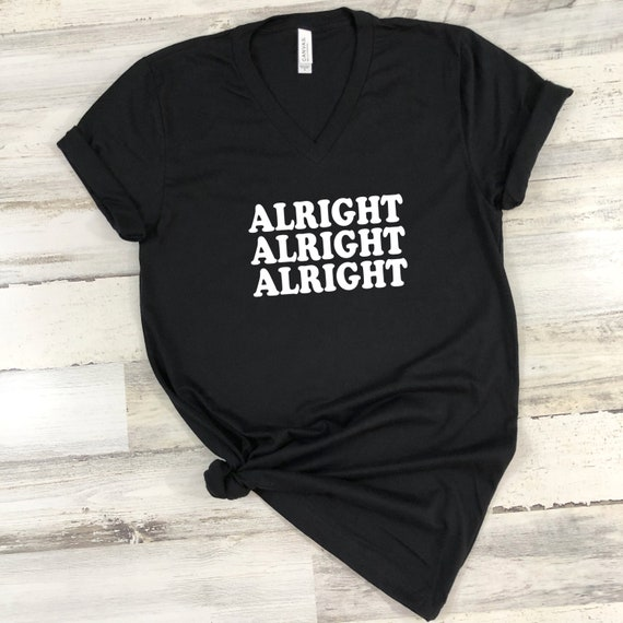 Alright Alright Alright tshirt, womens tshirt, unisex tshirt, Dazed and Confused Shirt, Unisex Retro T Shirts, 70s Graphic Tee