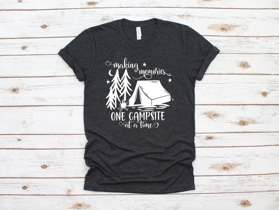 Making Memories One Campsite at a Time tshirt, Camping T-shirt, Adventure Shirt, Camping T-Shirt