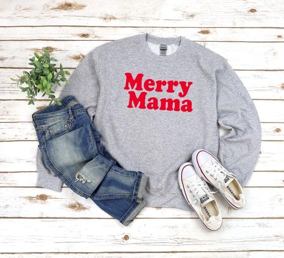 Merry Mama Christmas shirt for mom Holiday sweatshirt for mama unisex size pullover crewneck sweatshirt