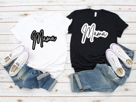 Mama tshirt, shirt for Mom, gift for Mom, Mama shirt, Mama tee, tee for Mama, new Mom gift, tshirt for Mom, Christmas gift for Mom