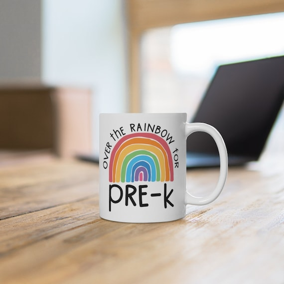 Over the Rainbow for Preschool, gift for teacher, rainbow choose happy mug for teachers, White Ceramic Mug